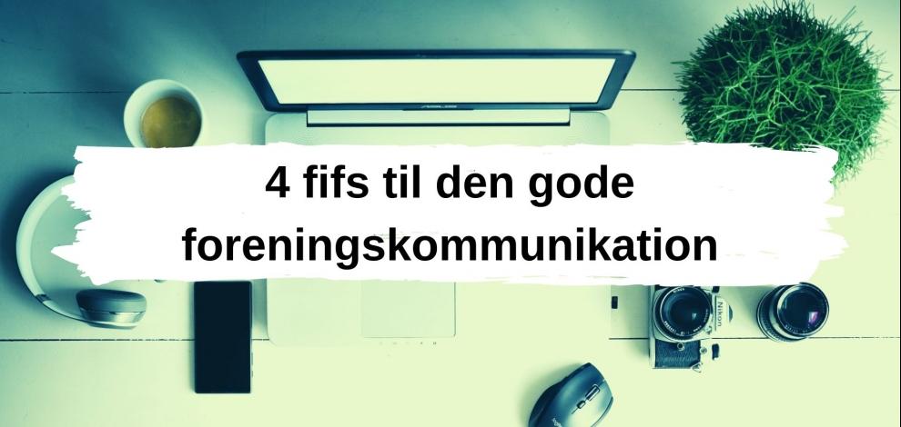 4 fifs til den gode foreningskommunikation